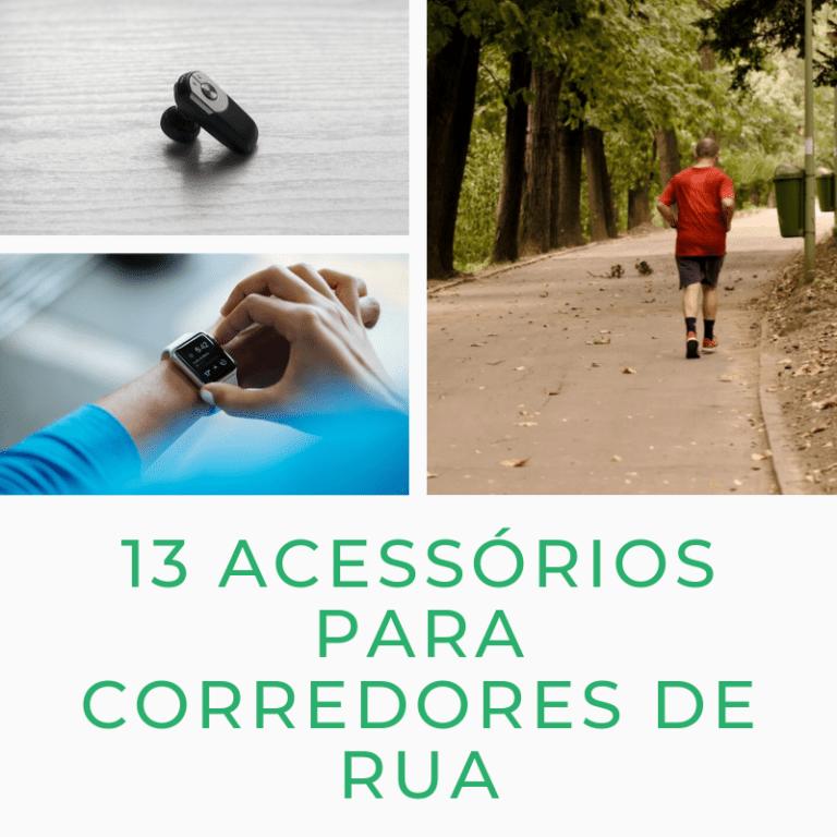 12 Acessórios Para Te Acompanhar Na Corrida De Rua